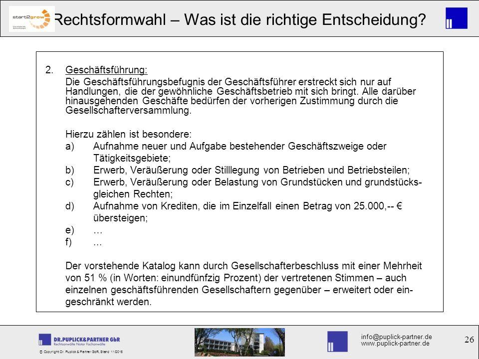 26 Rechtsformwahl – Was ist die richtige Entscheidung? info@puplick-partner.de www.puplick-partner.de © Copyright Dr. Puplick & Partner GbR, Stand 11/