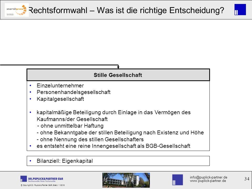34 Rechtsformwahl – Was ist die richtige Entscheidung? info@puplick-partner.de www.puplick-partner.de © Copyright Dr. Puplick & Partner GbR, Stand 11/
