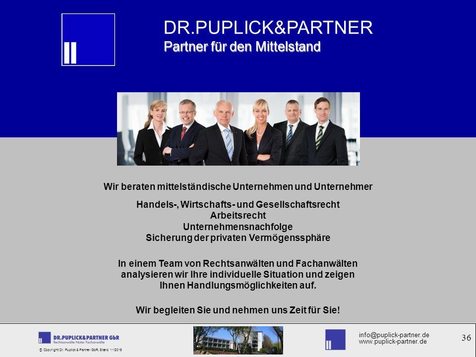 36 Rechtsformwahl – Was ist die richtige Entscheidung? info@puplick-partner.de www.puplick-partner.de © Copyright Dr. Puplick & Partner GbR, Stand 11/