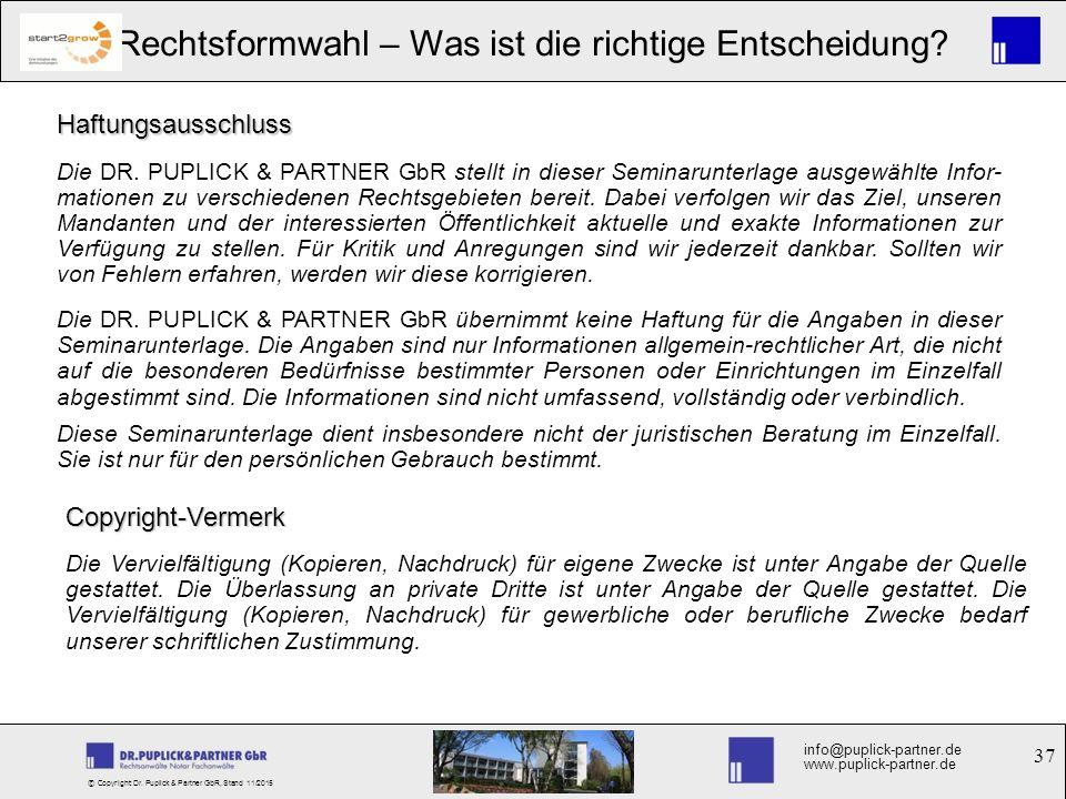 37 Rechtsformwahl – Was ist die richtige Entscheidung? info@puplick-partner.de www.puplick-partner.de © Copyright Dr. Puplick & Partner GbR, Stand 11/