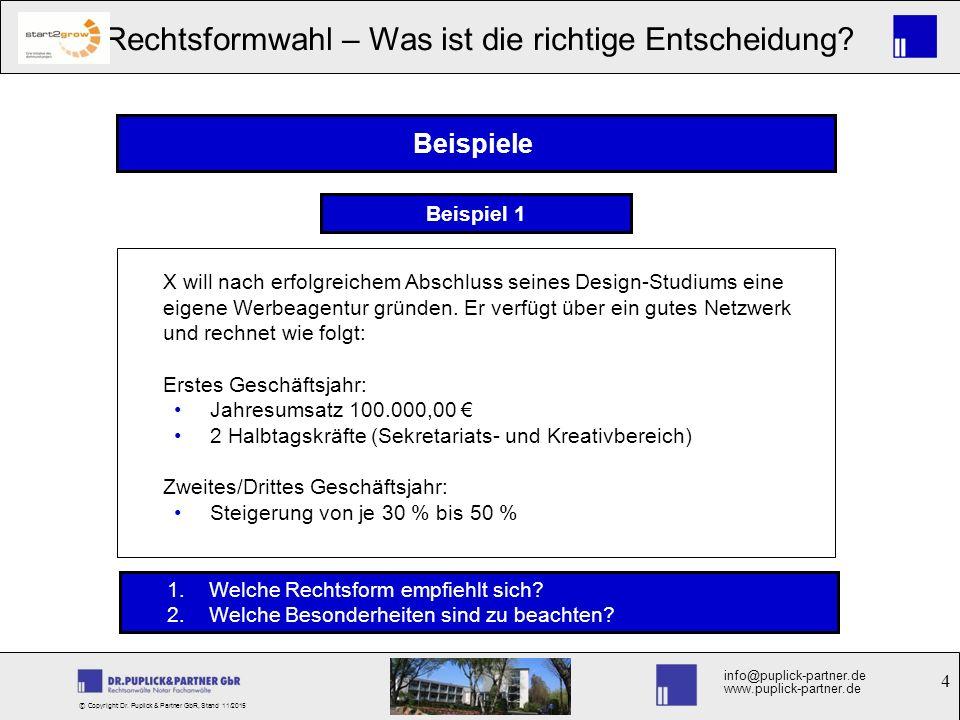 4 Rechtsformwahl – Was ist die richtige Entscheidung? info@puplick-partner.de www.puplick-partner.de © Copyright Dr. Puplick & Partner GbR, Stand 11/2