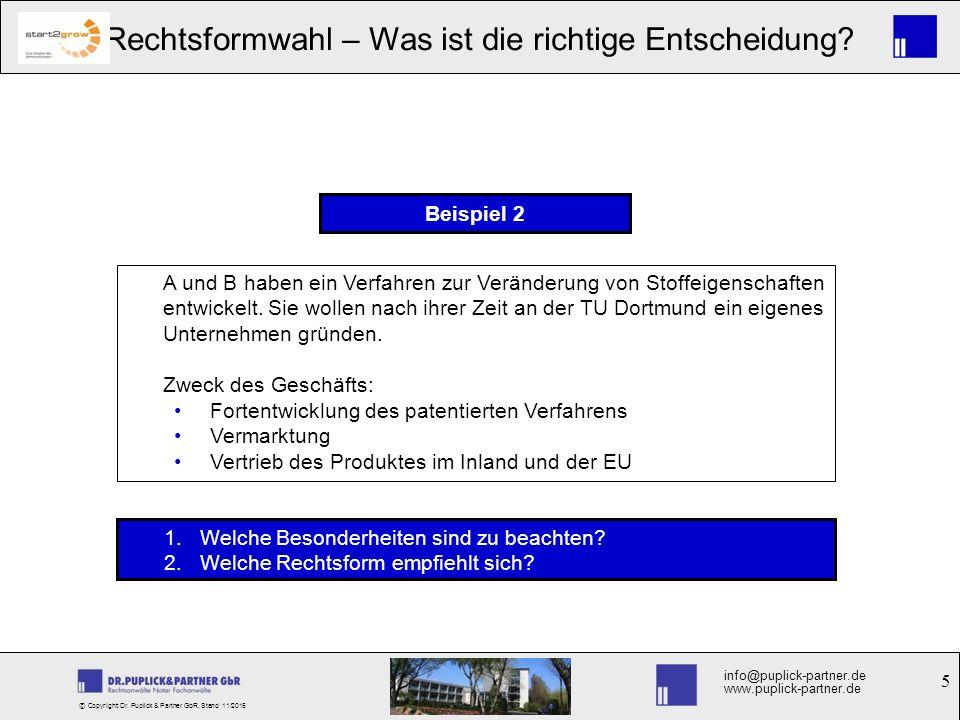 5 Rechtsformwahl – Was ist die richtige Entscheidung? info@puplick-partner.de www.puplick-partner.de © Copyright Dr. Puplick & Partner GbR, Stand 11/2