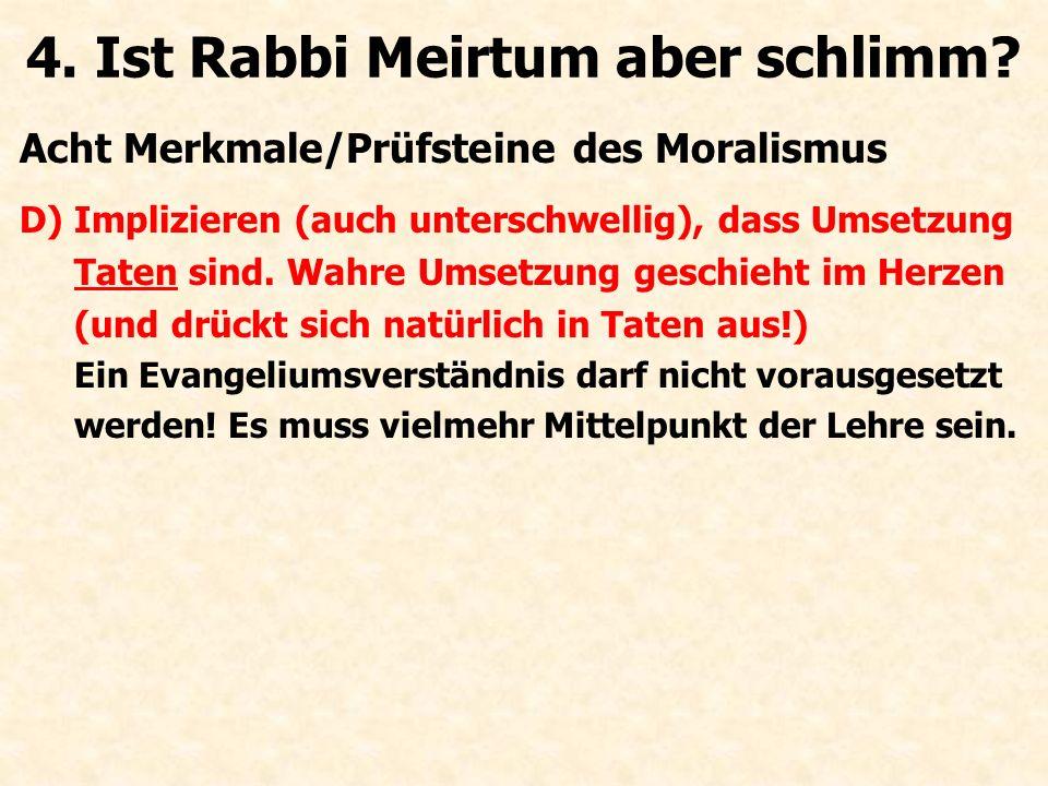 Acht Merkmale/Prüfsteine des Moralismus A)Das vermitteln vom Was ohne Wie.