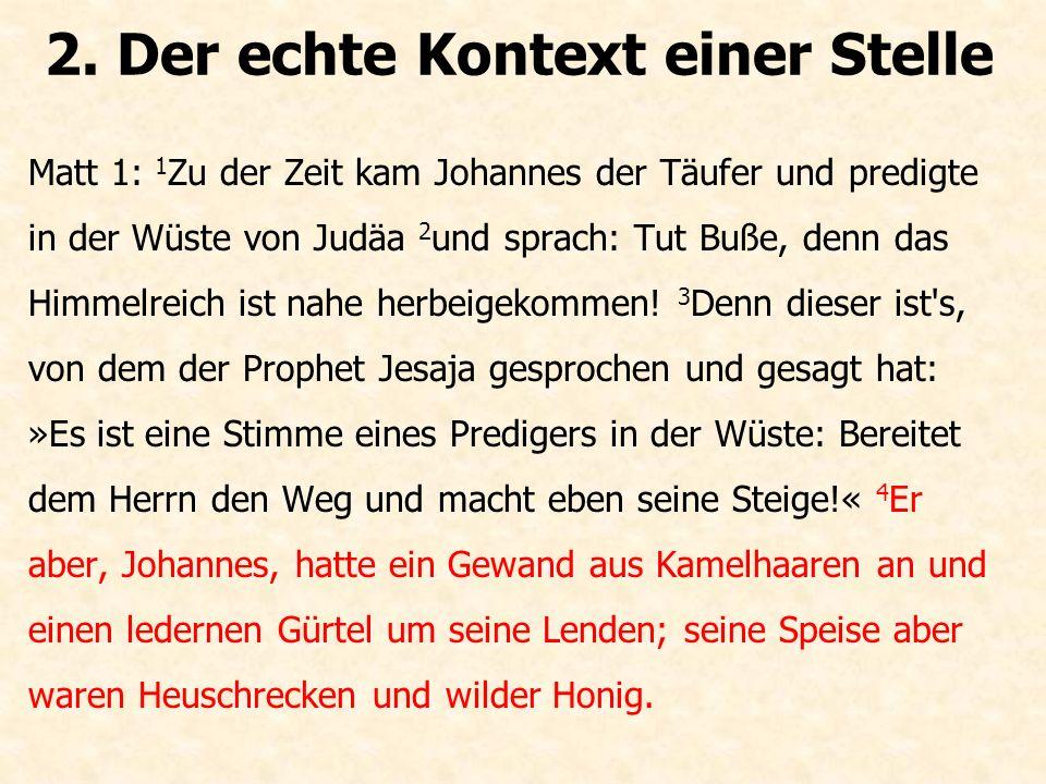2. Der echte Kontext einer Stelle Die ganze Bibel.