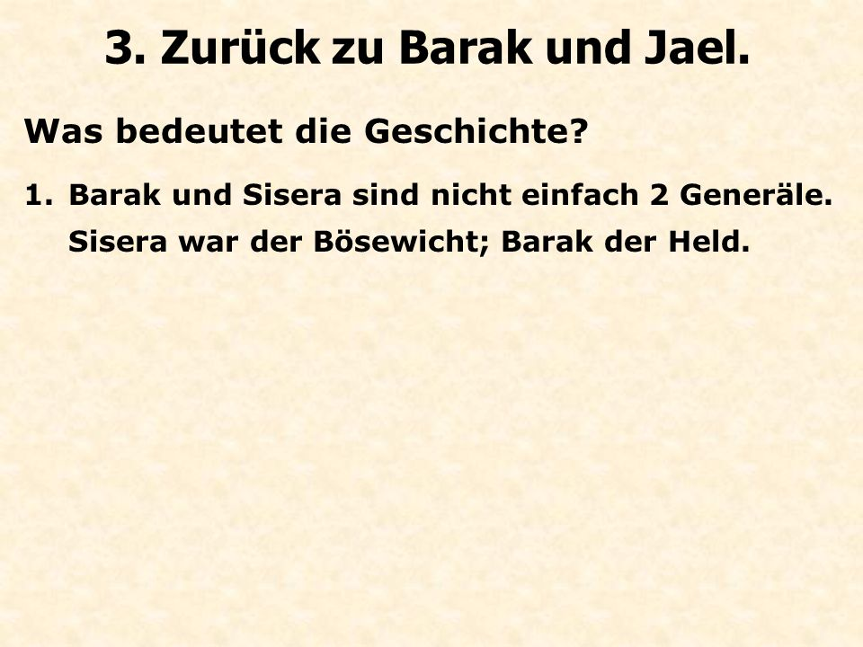 Was bedeutet die Geschichte? 3. Zurück zu Barak und Jael.
