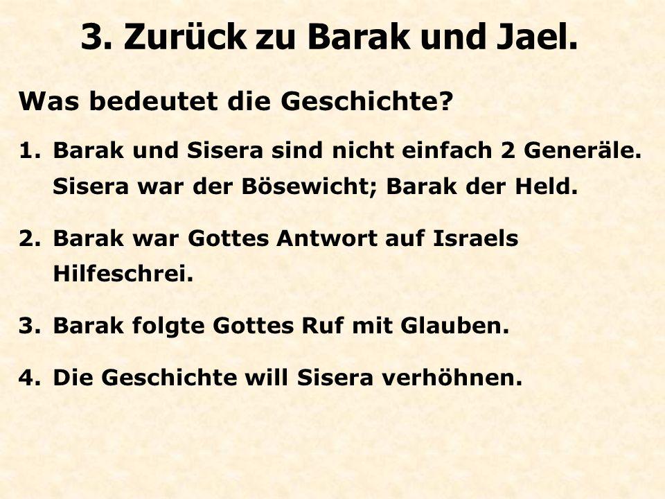 Was bedeutet die Geschichte. 3. Zurück zu Barak und Jael.