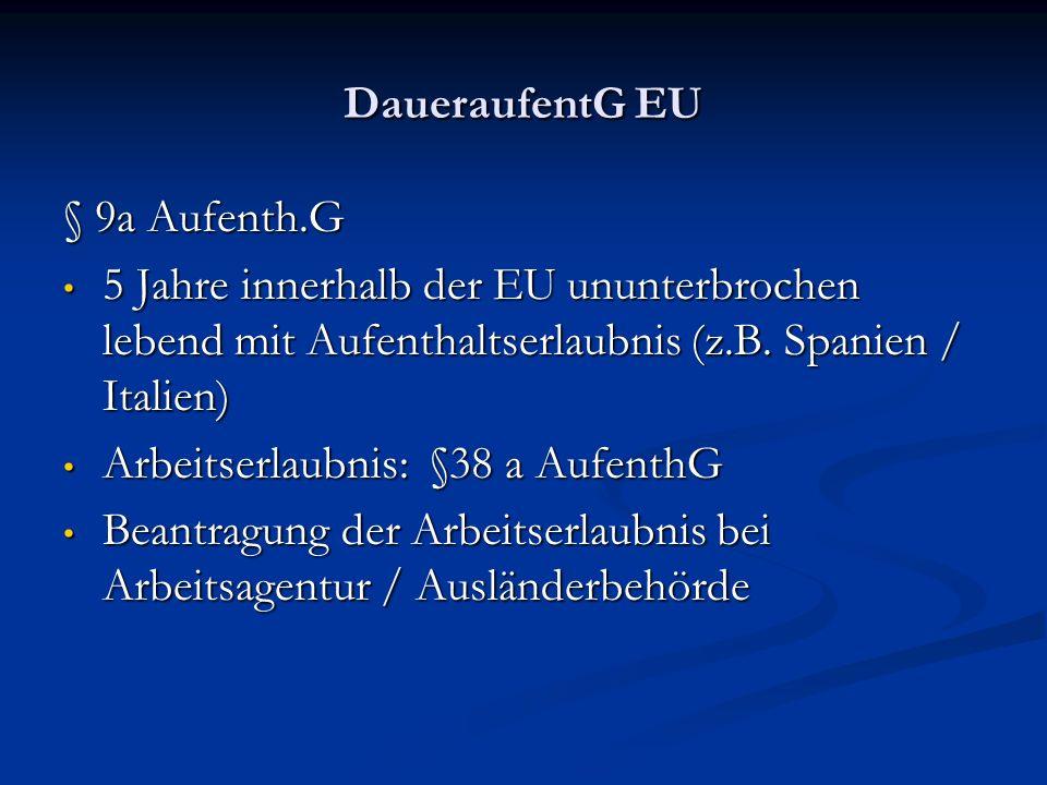 DaueraufentG EU § 9a Aufenth.G 5 Jahre innerhalb der EU ununterbrochen lebend mit Aufenthaltserlaubnis (z.B.