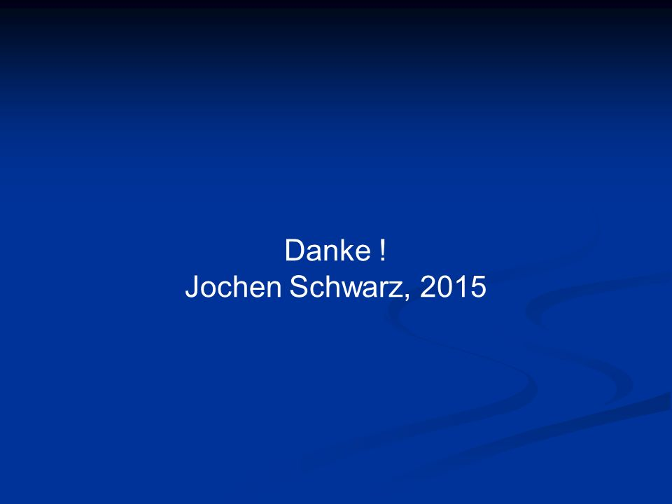 Danke ! Jochen Schwarz, 2015
