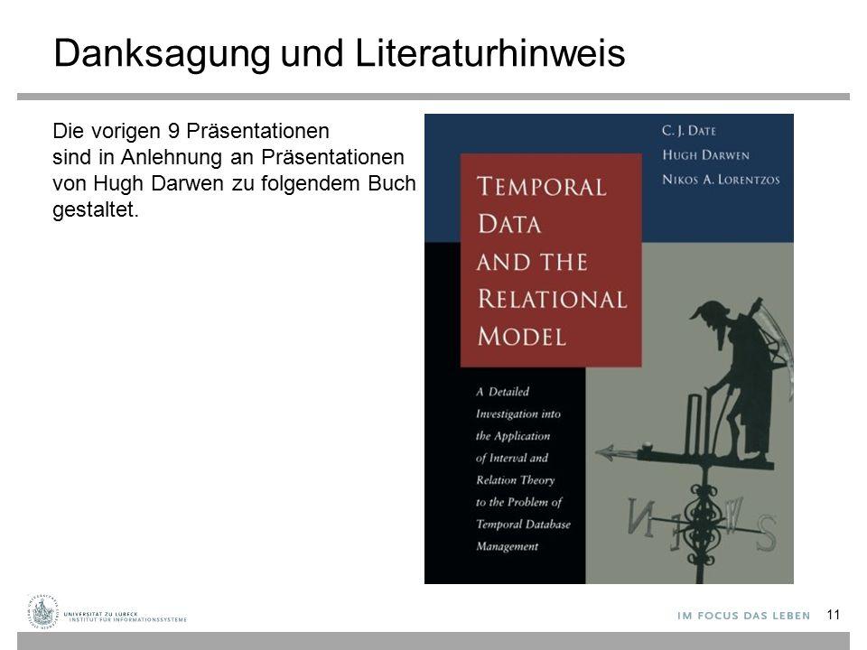 Danksagung und Literaturhinweis Die vorigen 9 Präsentationen sind in Anlehnung an Präsentationen von Hugh Darwen zu folgendem Buch gestaltet. 11