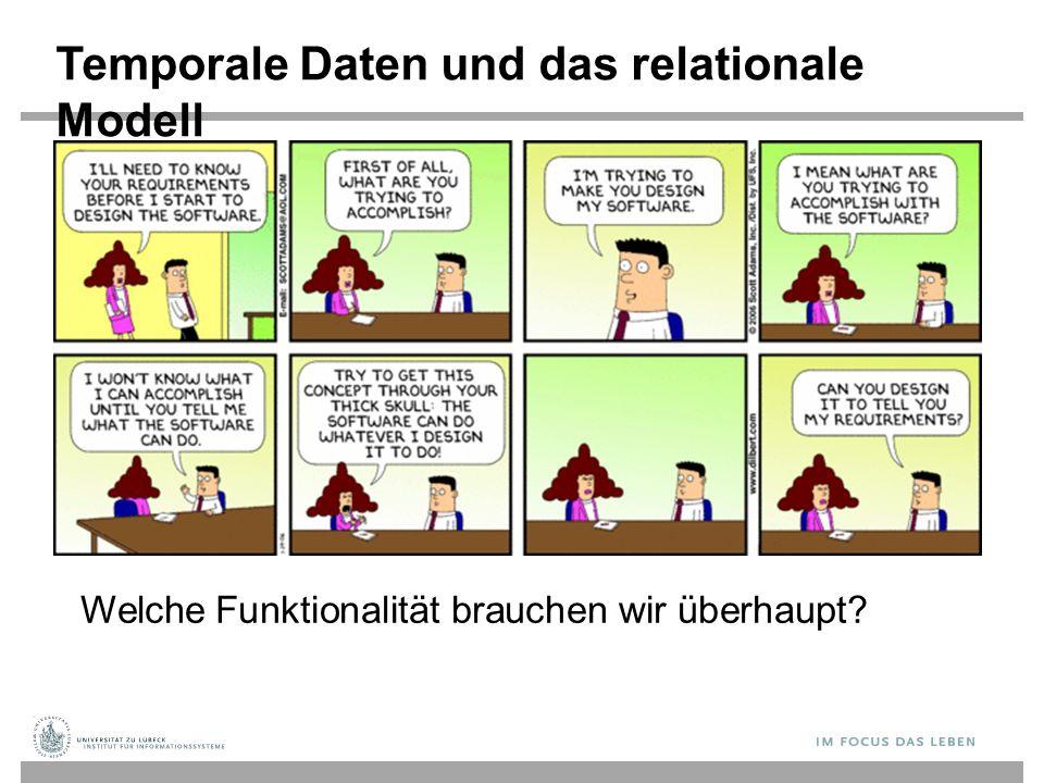 Temporale Daten und das relationale Modell Welche Funktionalität brauchen wir überhaupt?