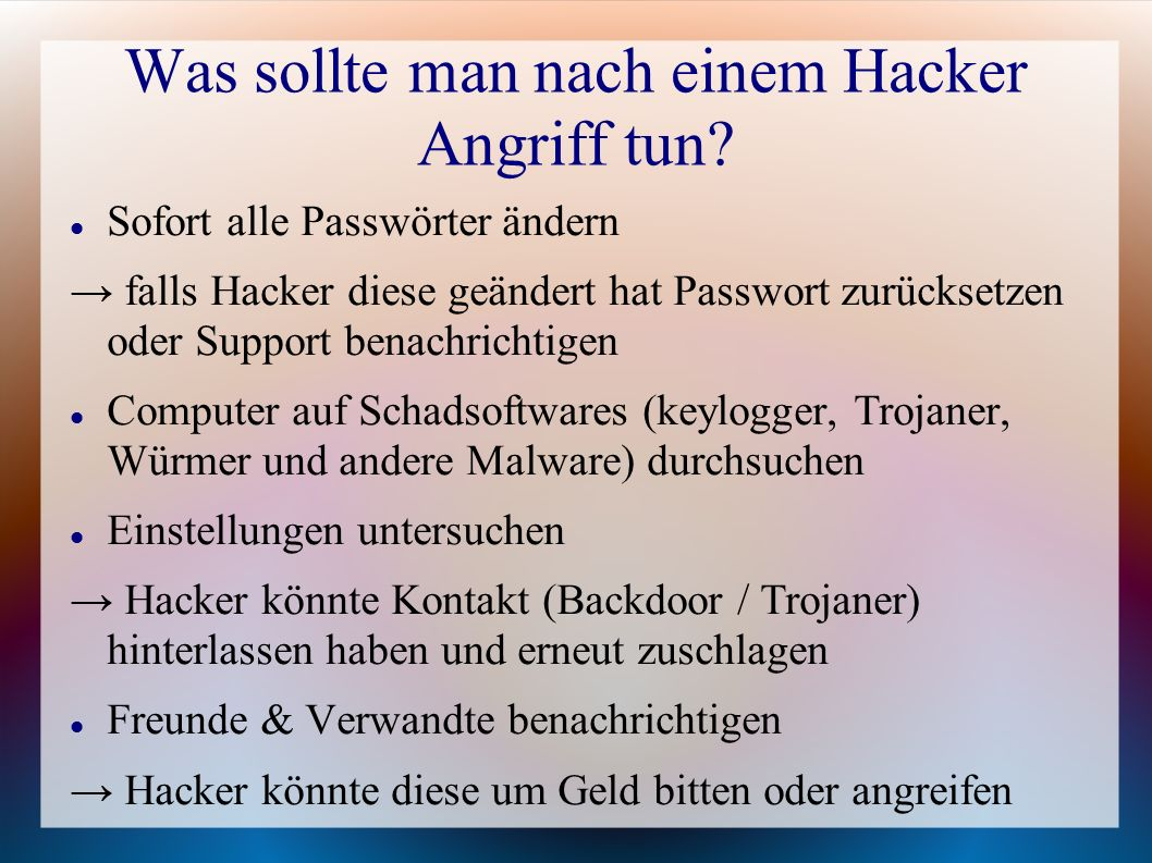 Was sollte man nach einem Hacker Angriff tun.