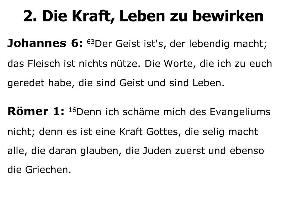 Johannes 6: 63 Der Geist ist s, der lebendig macht; das Fleisch ist nichts nütze.