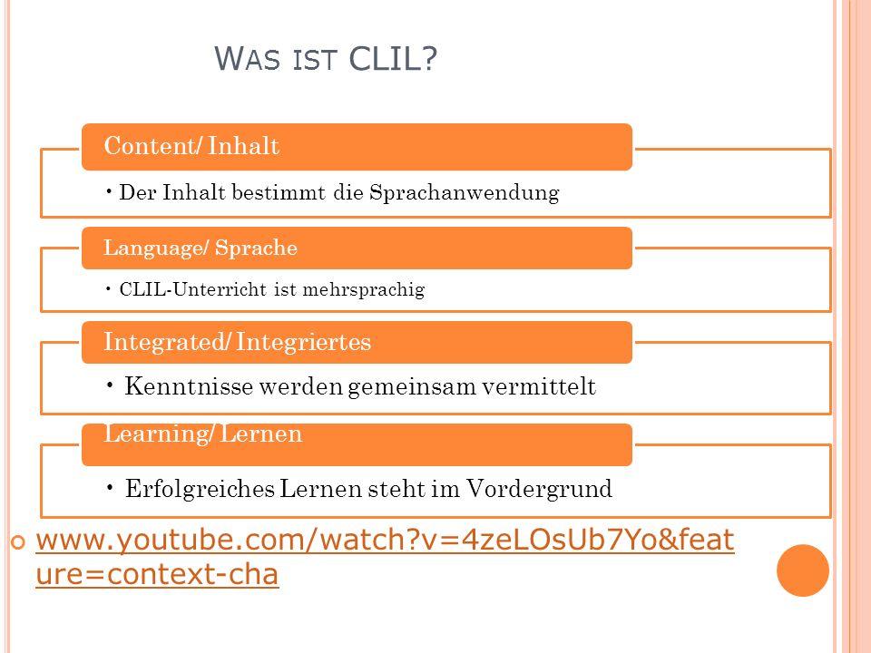 W AS IST CLIL? www.youtube.com/watch?v=4zeLOsUb7Yo&feat ure=context-cha Der Inhalt bestimmt die Sprachanwendung Content/ Inhalt CLIL-Unterricht ist me