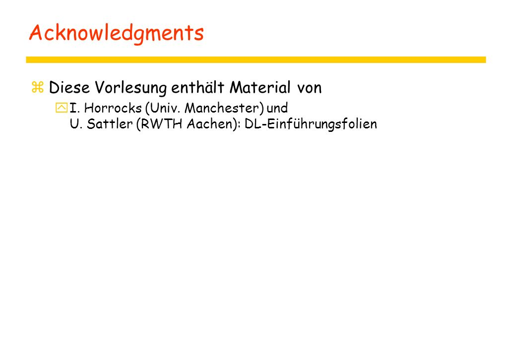 Acknowledgments zDiese Vorlesung enthält Material von yI.