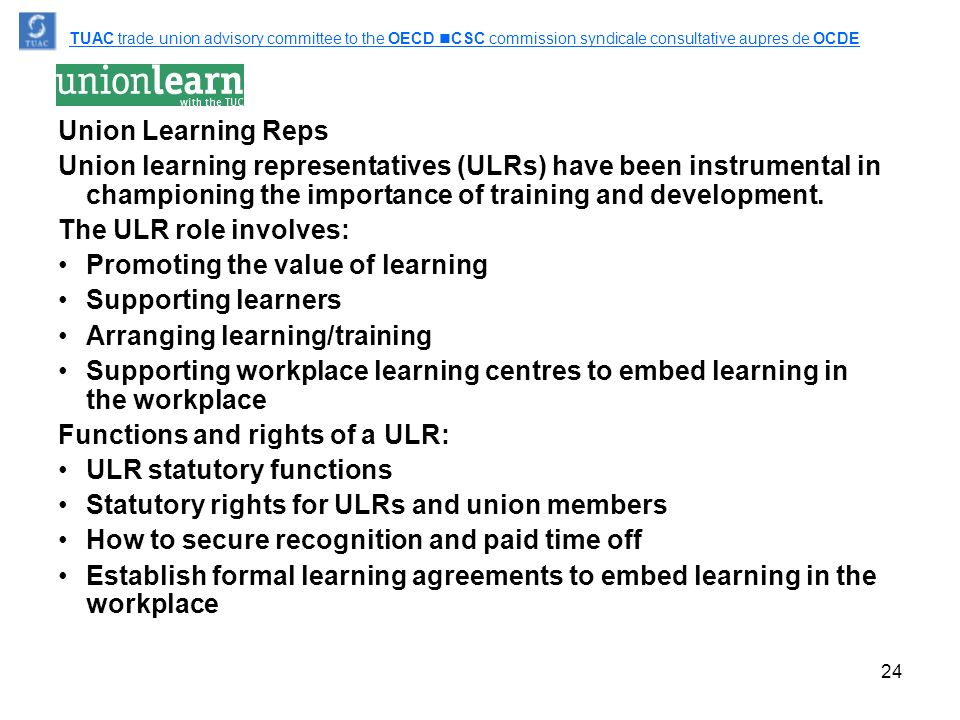 24 Union Learning Reps Union learning representatives (ULRs) have been instrumental in championing the importance of training and development.