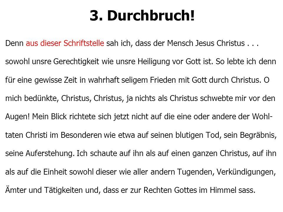 3. Durchbruch. Denn aus dieser Schriftstelle sah ich, dass der Mensch Jesus Christus...