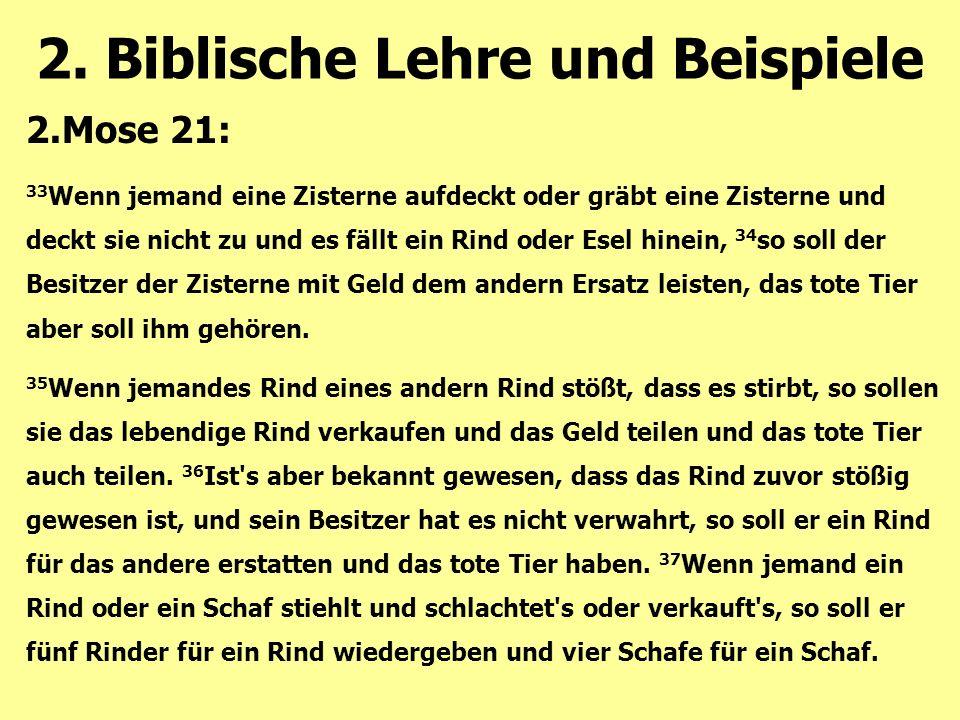 2.Mose 21: 33 Wenn jemand eine Zisterne aufdeckt oder gräbt eine Zisterne und deckt sie nicht zu und es fällt ein Rind oder Esel hinein, 34 so soll de