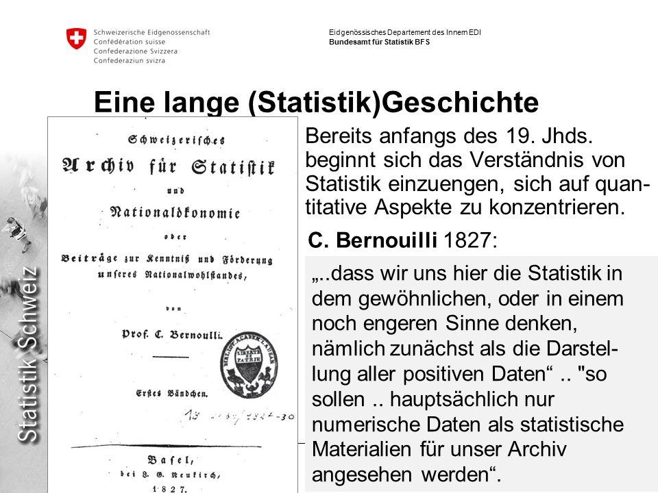 3 Digital Humanities| BAR 12.6.2013 A.Grossenbacher BFS Eidgenössisches Departement des Innern EDI Bundesamt für Statistik BFS Eine lange (Statistik)Geschichte Bereits anfangs des 19.