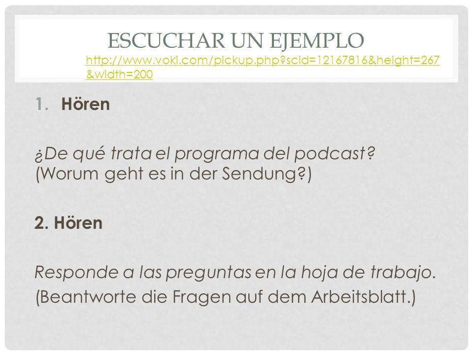ESCUCHAR UN EJEMPLO 1.Hören ¿De qué trata el programa del podcast.