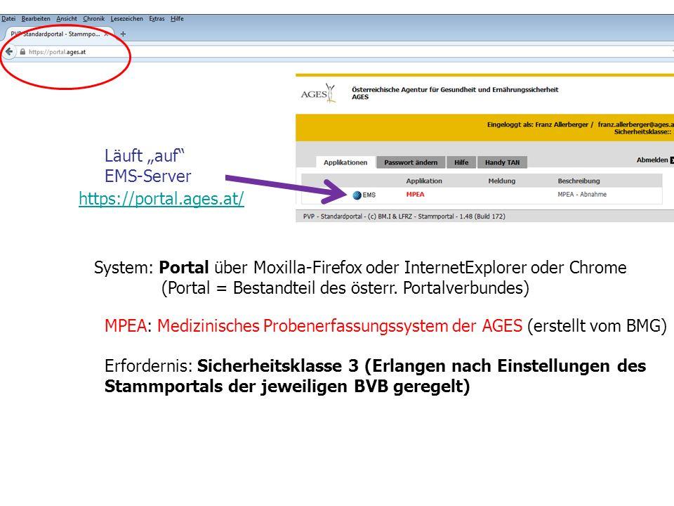 12 System: Portal über Moxilla-Firefox oder InternetExplorer oder Chrome (Portal = Bestandteil des österr. Portalverbundes) MPEA: Medizinisches Proben