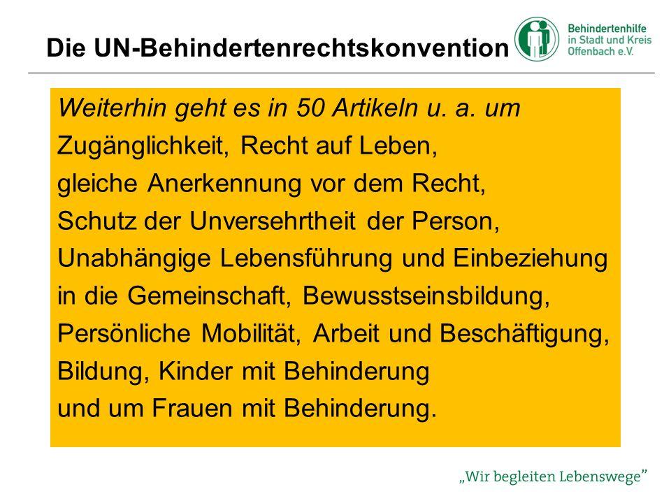 Die UN-Behindertenrechtskonvention Artikel 6 Frauen mit Behinderungen (1) Die Vertragsstaaten anerkennen, dass Frauen und Mädchen mit Behinderungen mehrfacher Diskriminierung ausgesetzt sind, und ergreifen in dieser Hinsicht Maßnahmen, um zu gewährleisten, dass sie alle Menschrechte und Grundfreiheiten voll und gleichberechtigt genießen können.