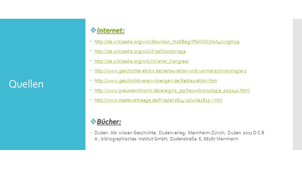 Quellen  Internet: Internet:  http://de.wikipedia.org/wiki/Bourbon_%28Begriffskl%C3%A4rung%29 http://de.wikipedia.org/wiki/Bourbon_%28Begriffskl%C3%