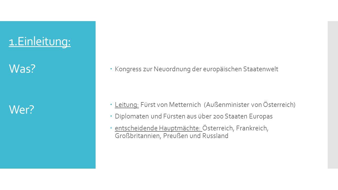 2.Warum fand der Kongress in Wien statt.
