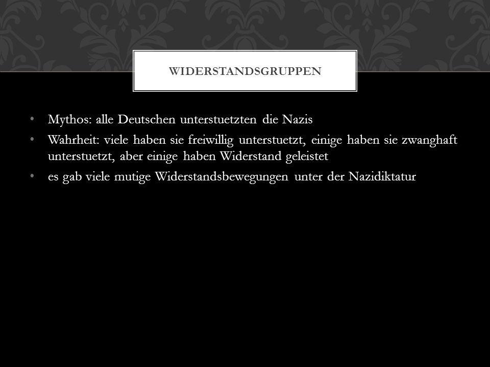 Mythos: alle Deutschen unterstuetzten die Nazis Wahrheit: viele haben sie freiwillig unterstuetzt, einige haben sie zwanghaft unterstuetzt, aber einig