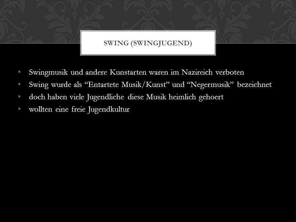 """Swingmusik und andere Kunstarten waren im Nazireich verboten Swing wurde als """"Entartete Musik/Kunst"""" und """"Negermusik"""" bezeichnet doch haben viele Juge"""