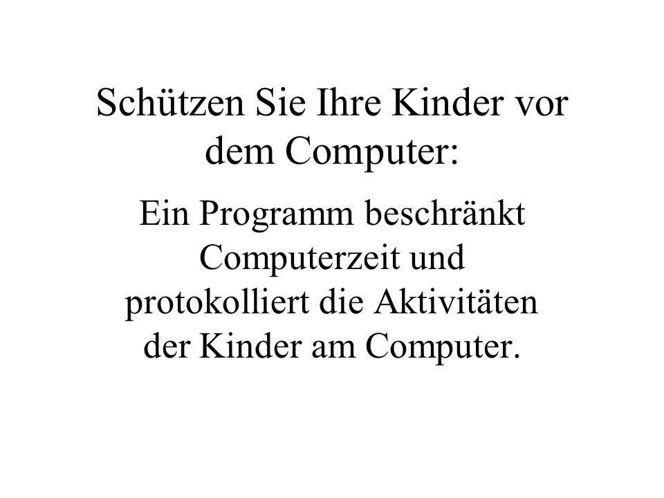 Schützen Sie Ihre Kinder vor dem Computer: Ein Programm beschränkt Computerzeit und protokolliert die Aktivitäten der Kinder am Computer.