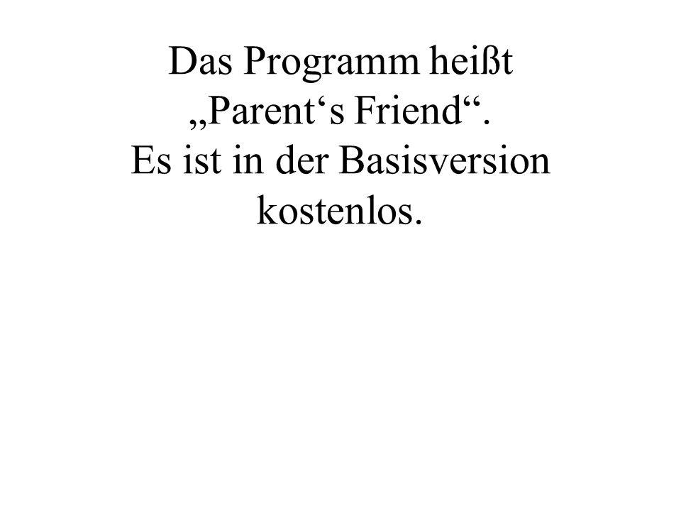 """Das Programm heißt """"Parent's Friend"""". Es ist in der Basisversion kostenlos."""