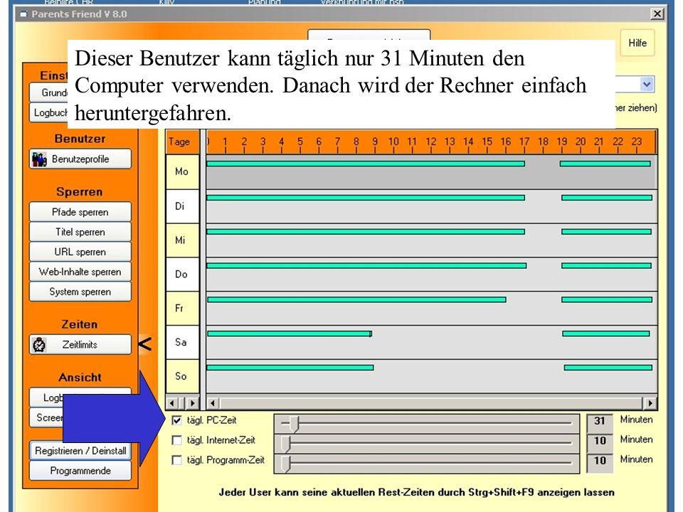 Dieser Benutzer kann täglich nur 31 Minuten den Computer verwenden. Danach wird der Rechner einfach heruntergefahren.