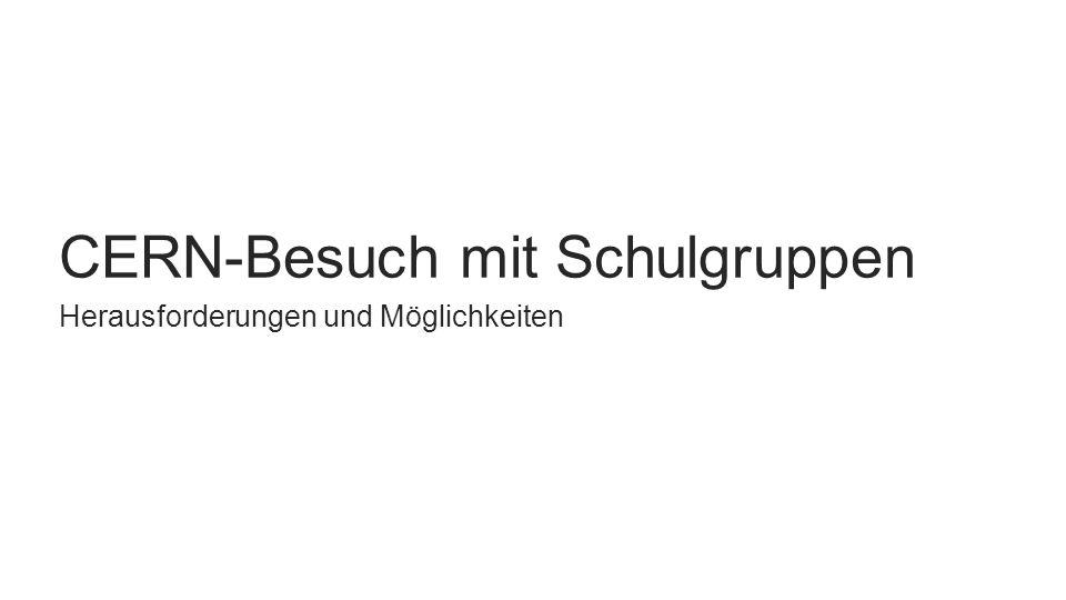 https://outreach.web.cern.ch Standard Programme (kostenfrei): ca.