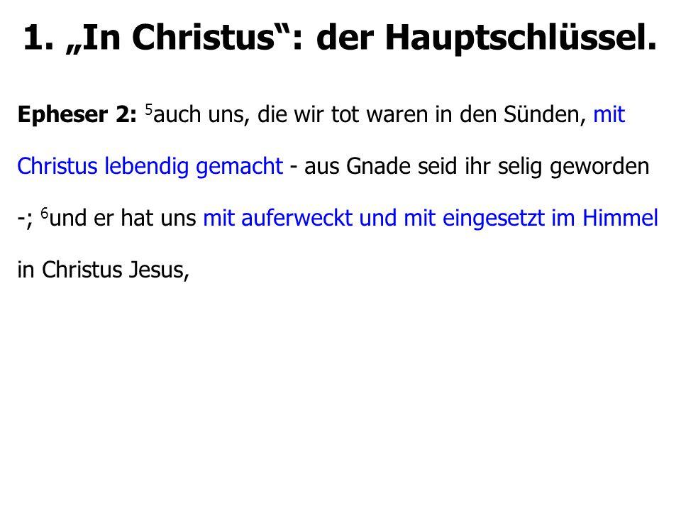 """1.""""In Christus : der Hauptschlüssel."""