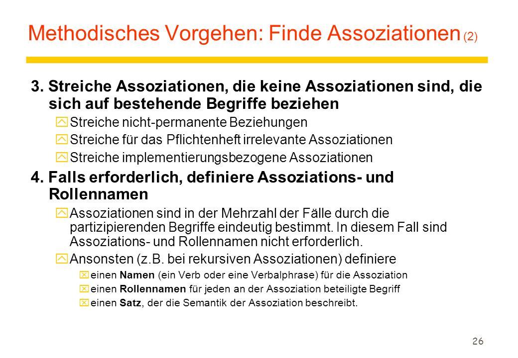 25 Methodisches Vorgehen: Finde Assoziationen (1) 1.