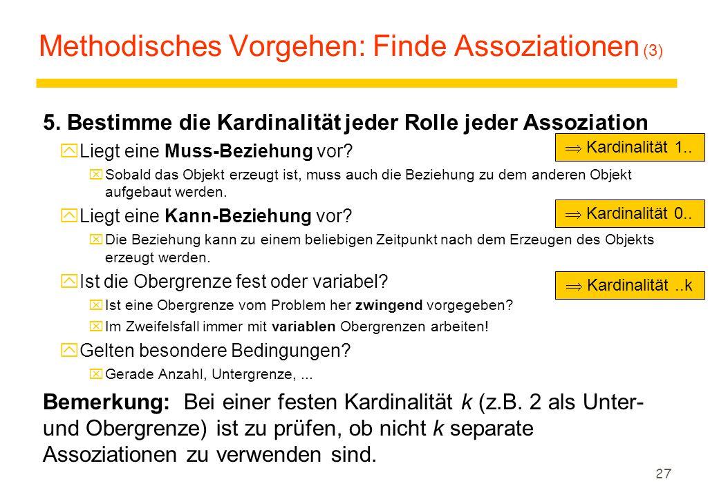 26 Methodisches Vorgehen: Finde Assoziationen (2) 3.