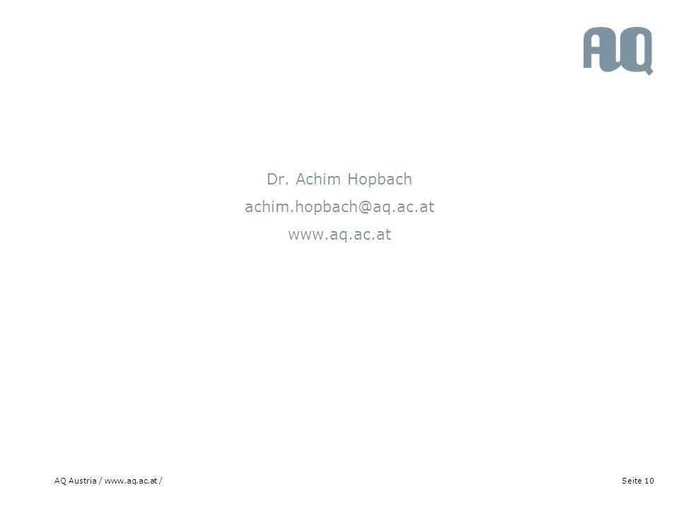 AQ Austria / www.aq.ac.at /Seite 10 Dr. Achim Hopbach achim.hopbach@aq.ac.at www.aq.ac.at