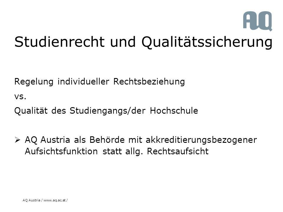 AQ Austria / www.aq.ac.at / Studienrecht und Qualitätssicherung Regelung individueller Rechtsbeziehung vs.