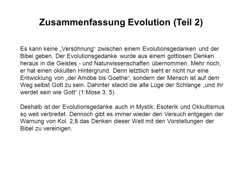 """Es kann keine """"Versöhnung"""" zwischen einem Evolutionsgedanken und der Bibel geben. Der Evolutionsgedanke wurde aus einem gottlosen Denken heraus in die"""