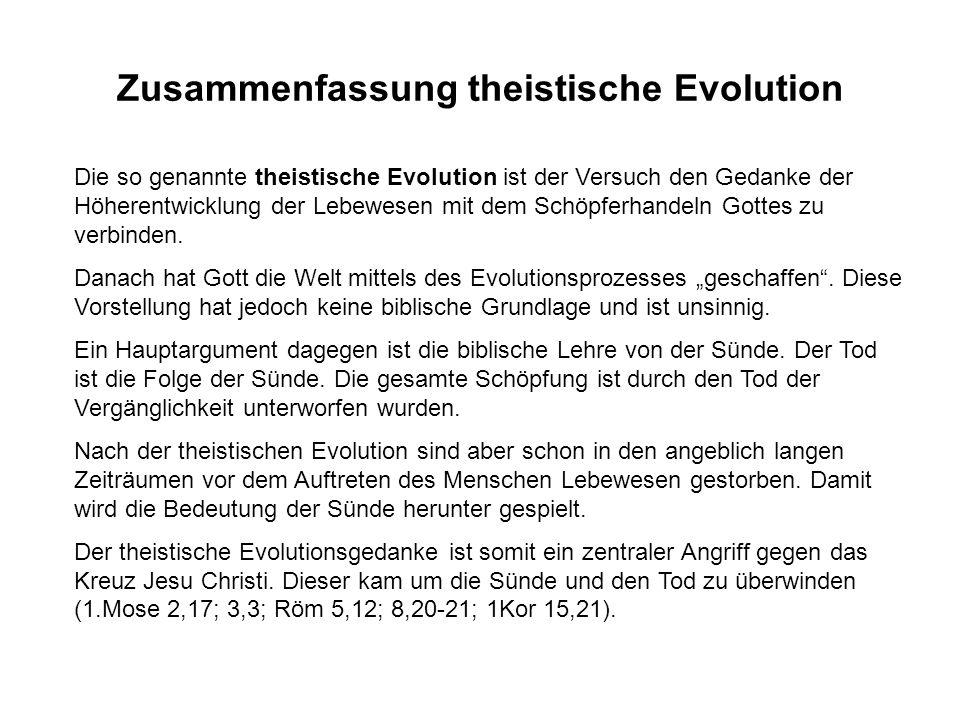 Die so genannte theistische Evolution ist der Versuch den Gedanke der Höherentwicklung der Lebewesen mit dem Schöpferhandeln Gottes zu verbinden.