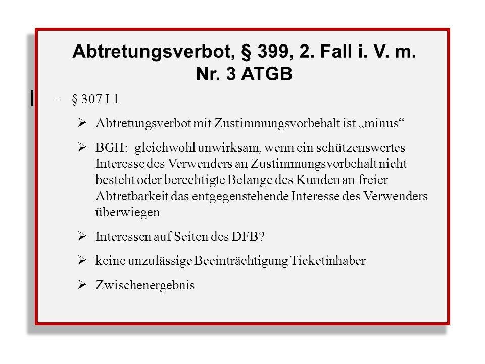 B. Übertragung ohne Zustimmung II.Übertragung nach §§ 398 ff.