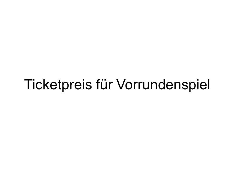 Ticketpreis für Vorrundenspiel