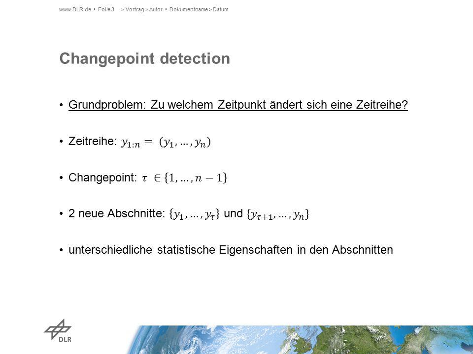 Change-point detection: Grundlage Nullhypothese: > Vortrag > Autor Dokumentname > Datumwww.DLR.de Folie 4 Alternativ-Hypothese (für 1 Change-point): Teststatistik