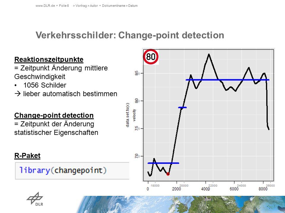 Verkehrsschilder: Change-point detection R-Paket*: Varianten: cpt.var, cpt.meanvar * Rebecca Killick & Idris A.