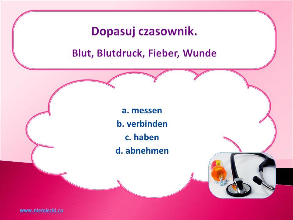 a. messen b. verbinden c. haben d. abnehmen www.niemiecki.co
