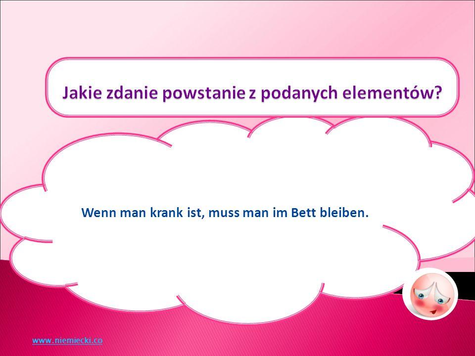 Wenn man krank ist, muss man im Bett bleiben. www.niemiecki.co