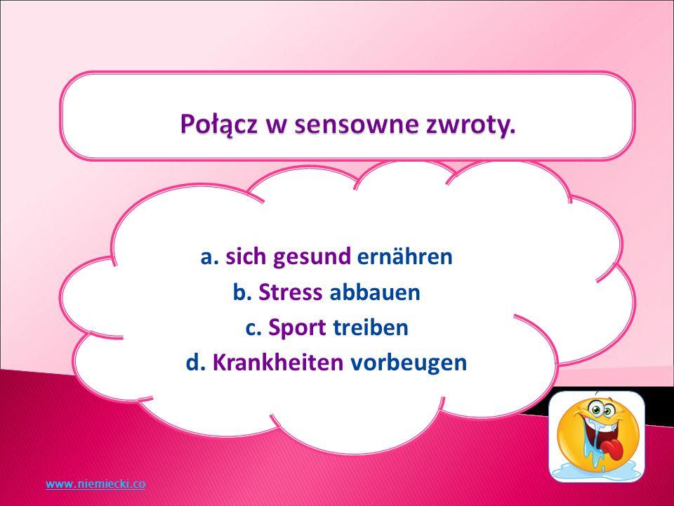 a. fühlen b. bringen c. abgewöhnen d. leiden www.niemiecki.co