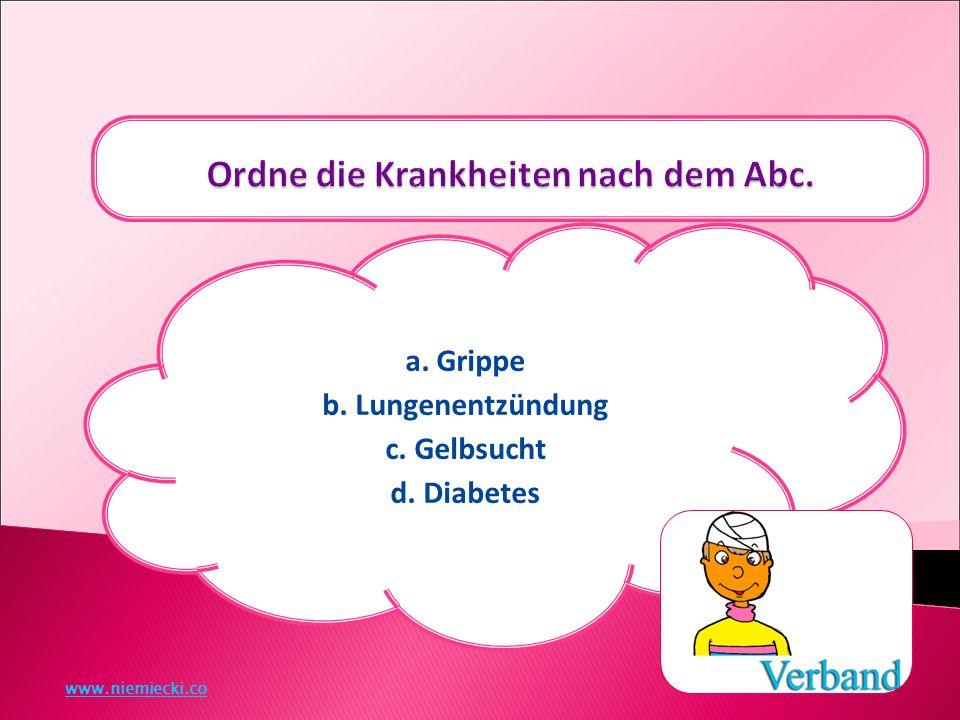 a. Grippe b. Lungenentzündung c. Gelbsucht d. Diabetes www.niemiecki.co