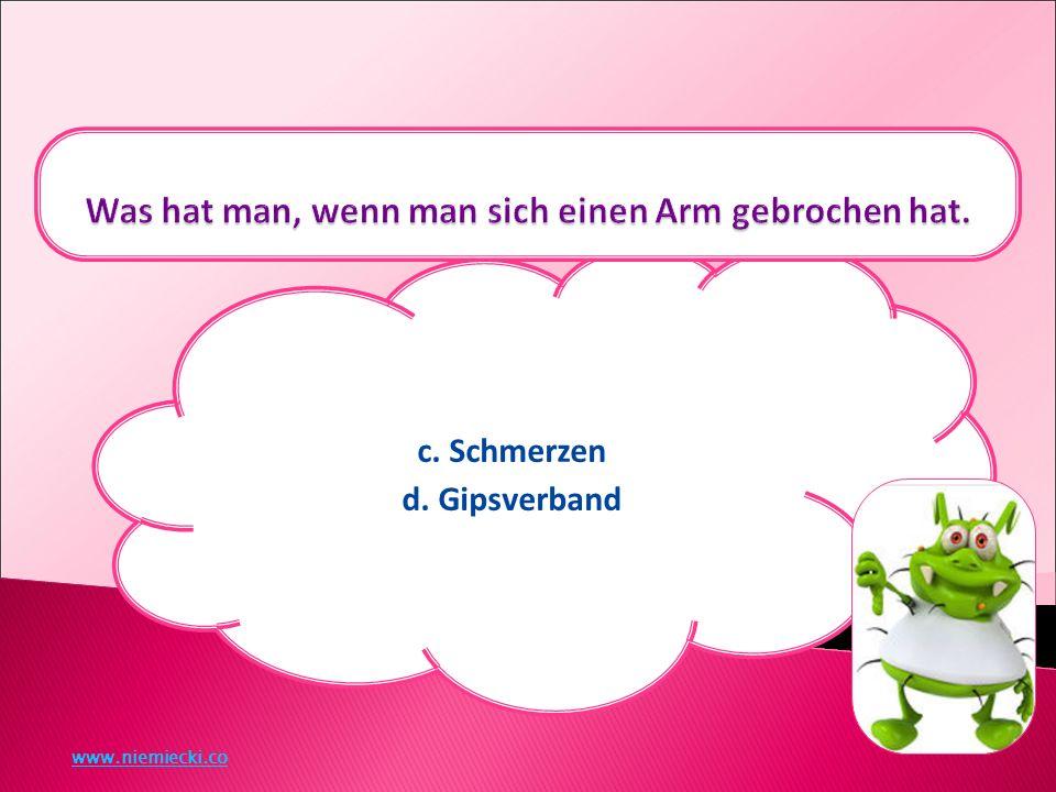 c. Schmerzen d. Gipsverband www.niemiecki.co