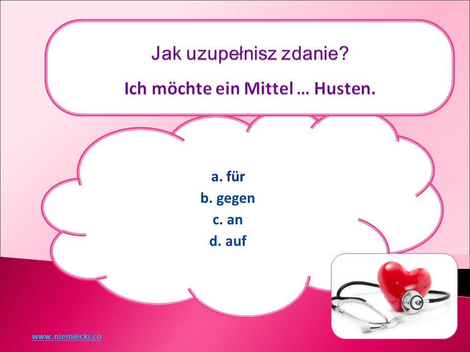 a. für b. gegen c. an d. auf www.niemiecki.co
